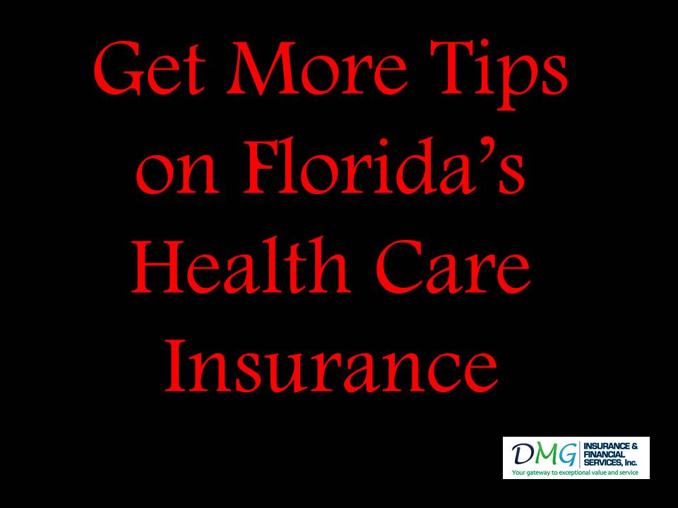 More Important Tips On Florida's Health Care Insurance DMG Extraordinary Health Insurance Quotes Florida