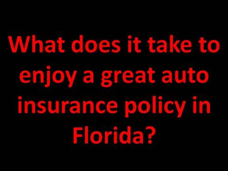 What does it take to enjoy a great auto insurance policy in Florida?
